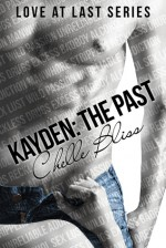 Kayden: The Past - Chelle Bliss