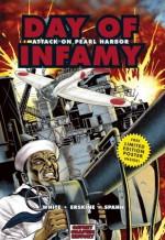 Day of Infamy: Attack on Pearl Harbor - Steve White, Gary Erskine, Jerrold Spahn