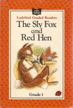 The Sly Fox and the Red Hen - Fran Hunia, John Dyke