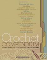 Crochet Compendium: The Ultimate Collection of Crochet Techniques - Connie Ellison