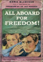 All Aboard for Freedom - Marie McSwigan