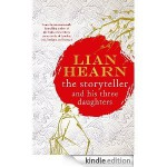 The Storyteller and his Three Daughters - Lian Hearn