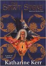 The Spirit Stone (The Silver Wyrm, #2) - Katharine Kerr