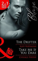 The Drifter /Take Me If You Dare (Blaze 2 in 1) - Kate Hoffmann, Candace Havens