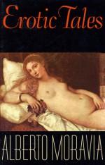 Erotic Tales - Alberto Moravia, Tim Parks