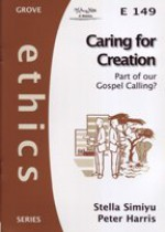 Caring for Creation: Part of Our Gospel Calling? - Stella Simiyu, Peter Harris