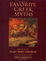 Favorite Greek Myths - Mary Pope Osborne, Troy Howell