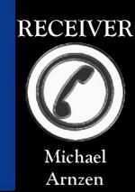 Receiver - Michael A. Arnzen
