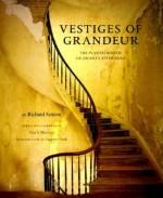 Vestiges of Grandeur: Plantations of Louisiana's River Road - Richard Sexton, Richard Sexton, Alex Maclean
