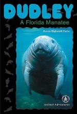 Dudley: A Florida Manatee - Bonnie Highsmith Taylor