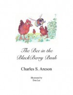 The Bee in the Blackberry Bush - Charles S. Areson, Don Lee