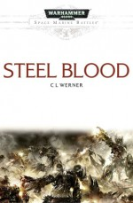 Steel Blood - C.L. Werner