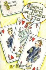 Enfin La Vérité Sur Les Contes De Fées - Murielle Renault, Nicolas Rey