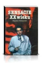 Sensacje XX wieku - Bogusław Wołoszański