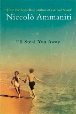 I'll Steal You Away - Niccolò Ammaniti, Jonathan Hunt