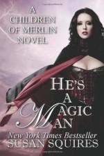 He's A Magic Man - Susan Squires