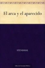 El arca y el aparecido (Spanish Edition) - Stendhal