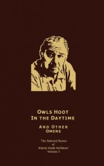 The Selected Stories, Vol. 5: Owls Hoot in the Daytime and Other Omens - Manly Wade Wellman, Kenneth Waters