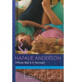 Whose Bed Is It Anyway? - Natalie Anderson
