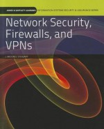 Network Security, Firewalls, And Vpns (Jones & Bartlett Learning Information Systems Security & Assurance) - James Michael Stewart