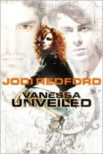 Vanessa Unveiled - Jodi Redford