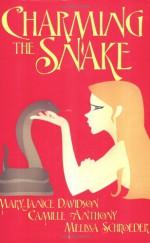 Charming the Snake - MaryJanice Davidson, Camille Anthony, Melissa Schroeder