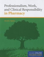 Professionalism, Work, and Clinical Responsibility in Pharmacy - David Tipton