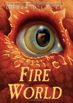 Fire World - Chris d'Lacey