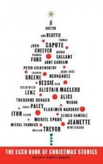 The Ecco Book of Christmas Stories - Alberto Manguel