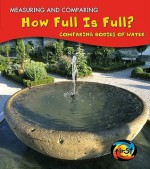 How Full Is Full?: Comparing Bodies of Water - Victoria Parker