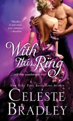 With This Ring - Celeste Bradley
