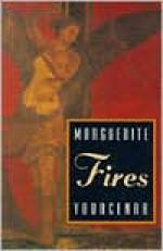 Fires - Marguerite Yourcenar, Dori Katz