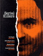 Serial Killers (True Crime Series) - Laura Foreman, Time-Life Books
