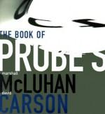 The Book of Probes - Marshall McLuhan, David Carson, Eric McLuhan, William Kuhns