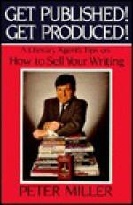 Get Published, Produced - Peter Miller