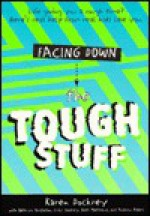 Facing Down the Tough Stuff: Life Giving You a Rough Time? Here's Real Help from Real Kids Like You - Karen Dockrey, Emily Dockrey