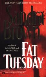 Fat Tuesday - Sandra Brown