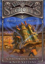 House of Secrets: Battle of the Beasts - Ned Vizzini, Chris Columbus