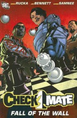 Checkmate Vol. 3: Fall of the Wall - Greg Rucka, Joe Bennett, Chris Samnee, Eric Trautmann, Joe Prado