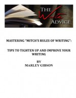 The Write Advice: Mastering Mitch's Rules of Writing - - Marley Gibson, Andrea Norwich