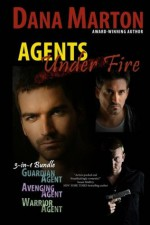 Agents Under Fire - Dana Marton