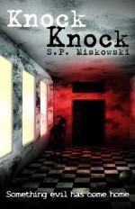 Knock Knock - S.P. Miskowski