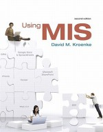 Using MIS Value Package (Includes MIS Cases: Decision Making Wih Application Software) - David Kroenke