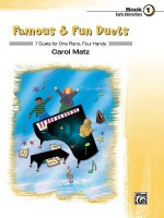 Famous & Fun Duets, Book 1: 7 Duets for One Piano, Four Hands - Carol Matz