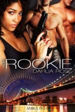 The Rookie - Dahlia Rose