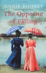 The Opposite of Falling - Jennie Rooney