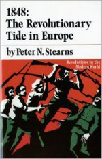 1848: The Revolutionary Tide in Europe - Peter N. Stearns