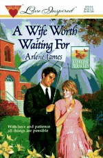 Wife Worth Waiting For (This Side Of Heaven) (Silhouette Romance, No 974) - Arlene James