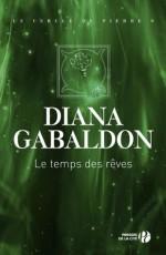 Le Temps des rêves (CERCLE PIERRE) (French Edition) - Diana Gabaldon, Philippe Safavi