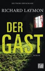 Der Gast: Roman (German Edition) - Richard Laymon, Marcel Häußler